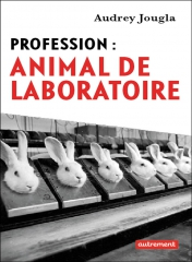 audrey jougla,profession :animal de laboratoire,interview,mandor