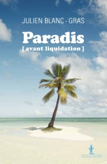 julien blanc-gras,touriste,paradis avant liquidation,interview,mandor